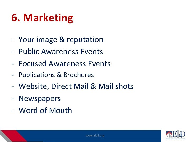 6. Marketing - Your image & reputation - Public Awareness Events - Focused Awareness
