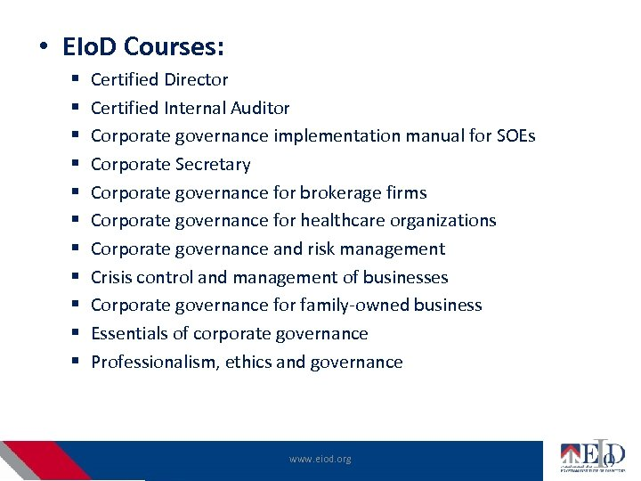 • EIo. D Courses: § § § Certified Director Certified Internal Auditor Corporate
