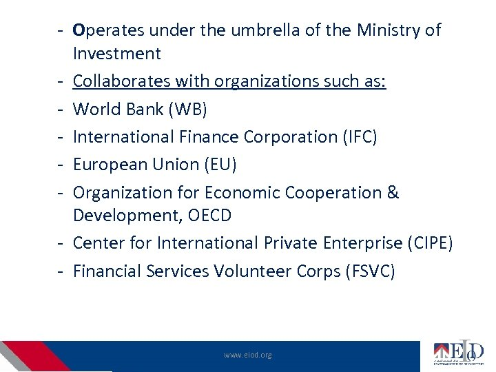 - Operates under the umbrella of the Ministry of Investment - Collaborates with organizations