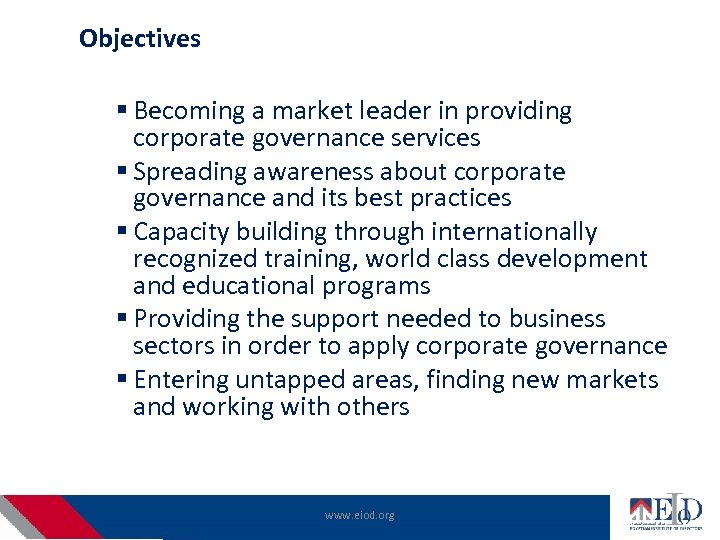 Objectives § Becoming a market leader in providing corporate governance services § Spreading awareness