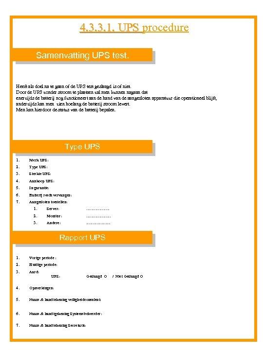 4. 3. 3. 1. UPS procedure 4. 3. 3. 1. UPS Samenvatting UPS test.
