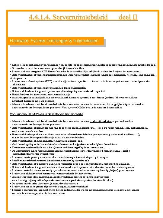 4. 4. 1. 4. Serverruimtebeleid deel II Hardware; Fysieke inrichtingen & hulpmiddelen • Kabels