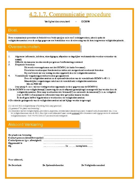4. 2. 1. 7. Communicatie procedure 4. 2. 1. 7. Communicatie Veiligheidsconsulent - OCMW
