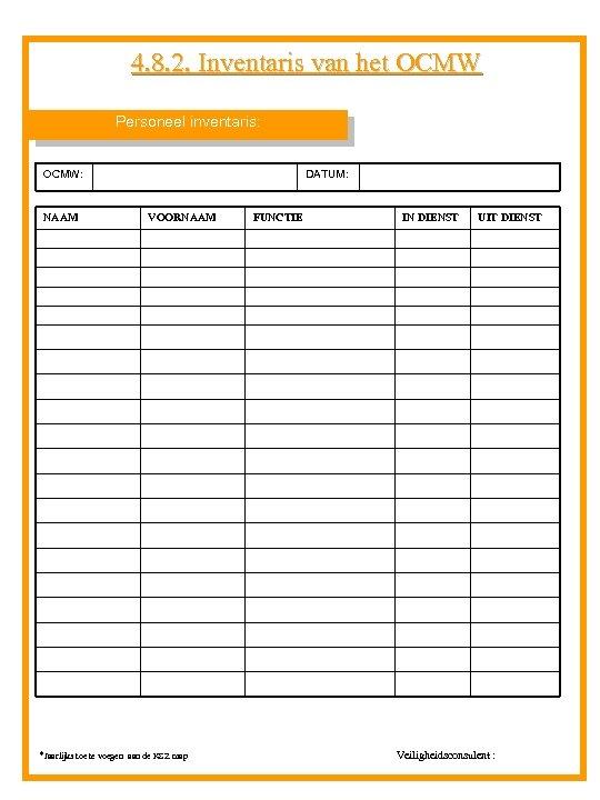 4. 8. 2. Inventaris van het OCMW Personeel inventaris: OCMW: NAAM DATUM: VOORNAAM *Jaarlijks