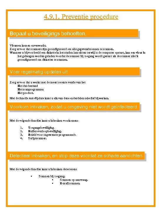 4. 9. 1. Preventie procedure 4. 9. 1. Preventie proc Bepaal u beveiligings behoeften.