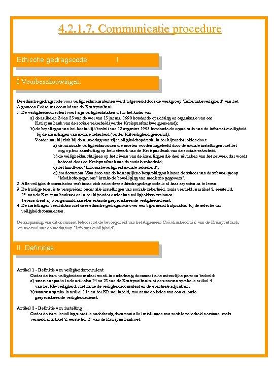 4. 2. 1. 7. Communicatie procedure 4. 2. 1. 7. Communicatie Ethische gedragscode. I