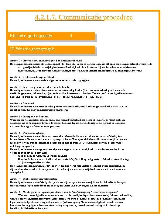 4. 2. 1. 7. Communicatie procedure 4. 2. 1. 7. Communicatie Ethische gedragscode. II