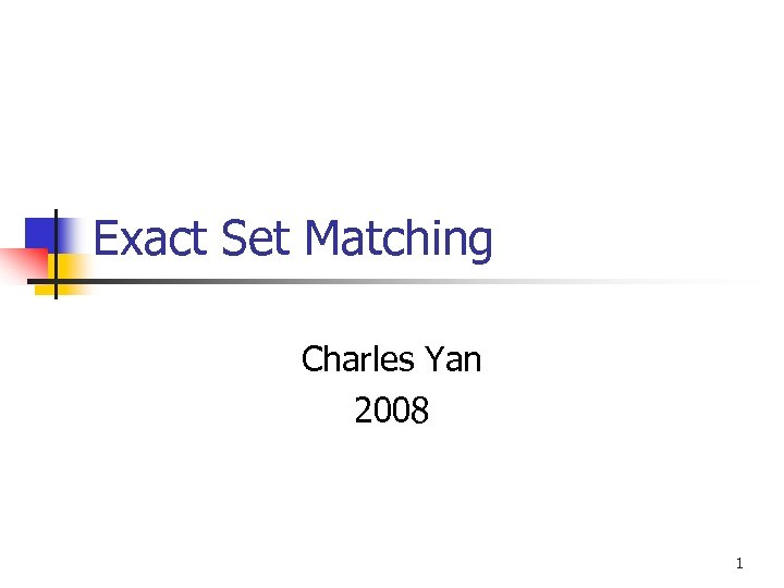 Exact Set Matching Charles Yan 2008 1
