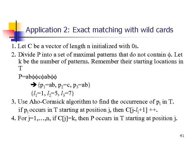 Application 2: Exact matching with wild cards 1. Let C be a vector of