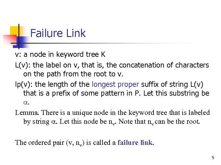 Failure Link v: a node in keyword tree K L(v): the label on v,