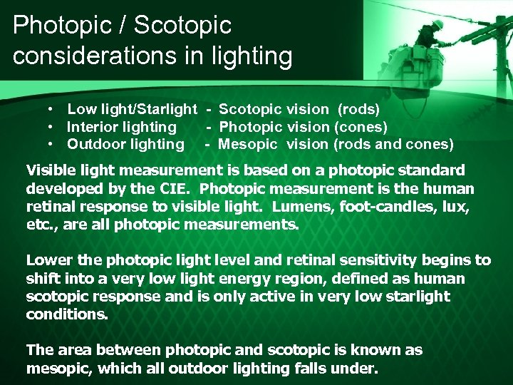 Photopic / Scotopic considerations in lighting • Low light/Starlight - Scotopic vision (rods) •