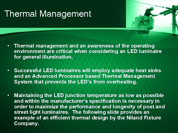 Thermal Management • Thermal management and an awareness of the operating environment are critical