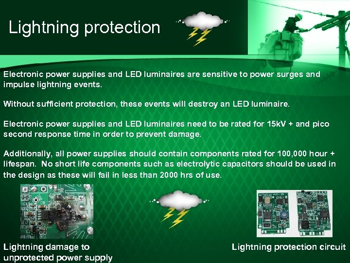 Lightning protection Electronic power supplies and LED luminaires are sensitive to power surges and