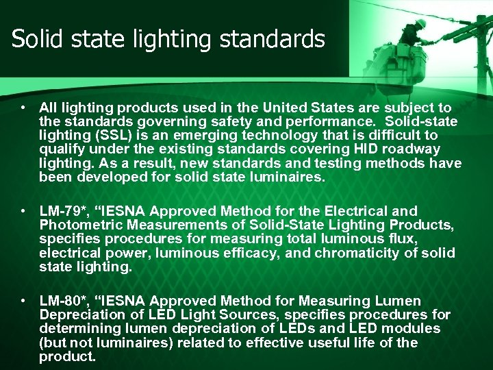 Solid state lighting standards • All lighting products used in the United States are