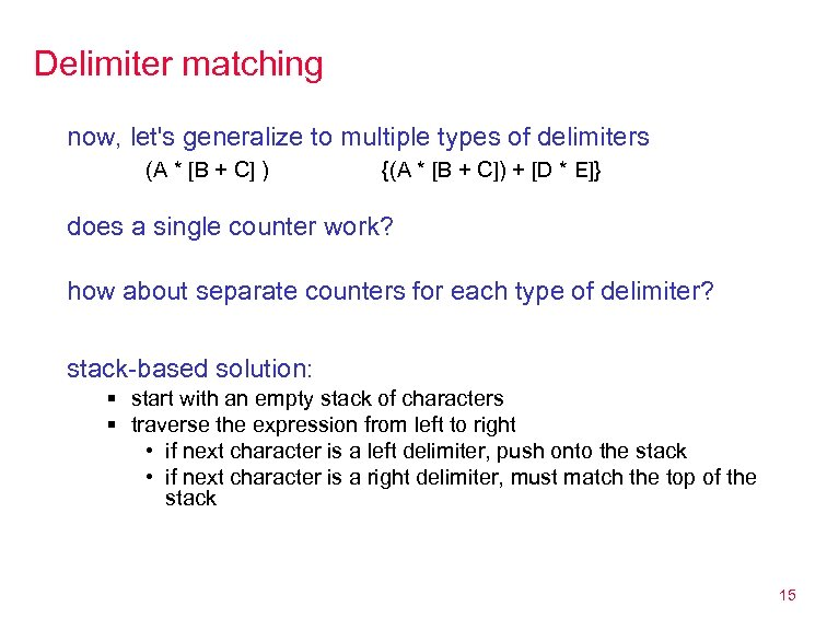 Delimiter matching now, let's generalize to multiple types of delimiters (A * [B +