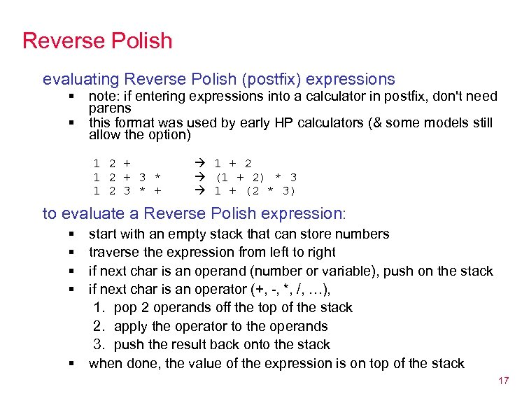 Reverse Polish evaluating Reverse Polish (postfix) expressions § § note: if entering expressions into