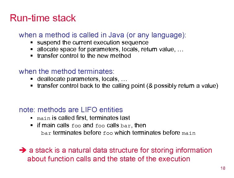 Run-time stack when a method is called in Java (or any language): § suspend