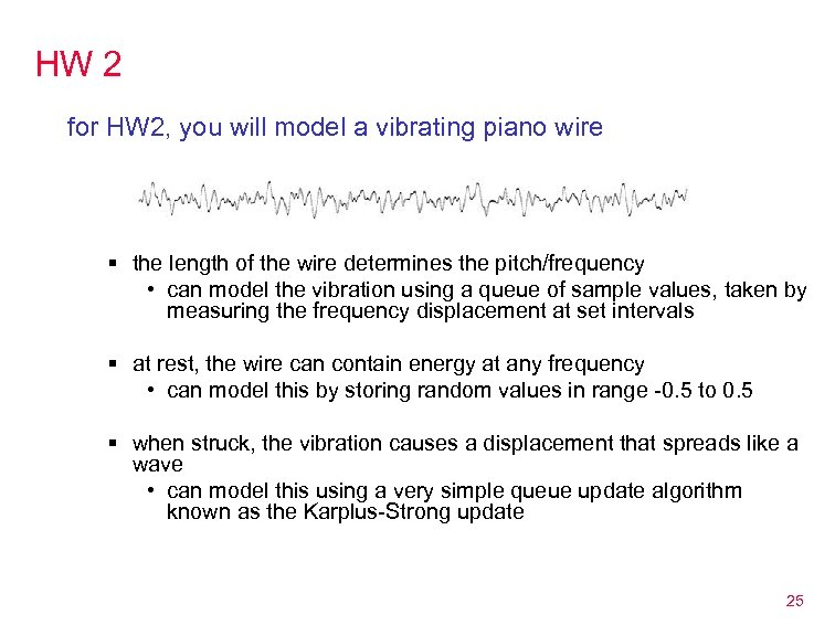 HW 2 for HW 2, you will model a vibrating piano wire § the