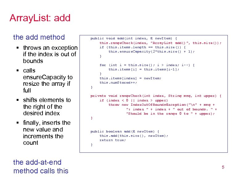 Array. List: add the add method § throws an exception if the index is