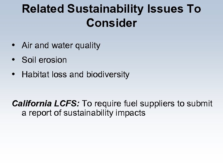 Related Sustainability Issues To Consider • Air and water quality • Soil erosion •
