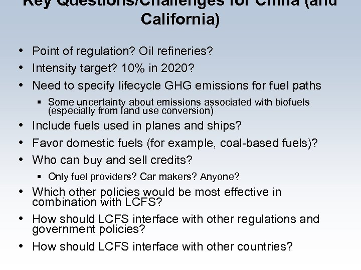 Key Questions/Challenges for China (and California) • Point of regulation? Oil refineries? • Intensity