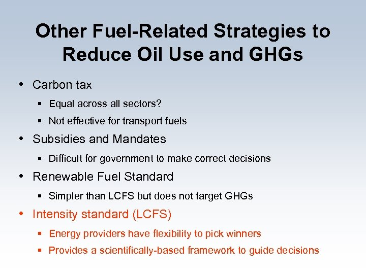 Other Fuel-Related Strategies to Reduce Oil Use and GHGs • Carbon tax § Equal