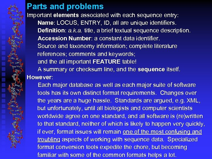Parts and problems Important elements associated with each sequence entry: Name: LOCUS, ENTRY, ID,