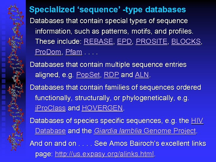 Specialized 'sequence' -type databases Databases that contain special types of sequence information, such as