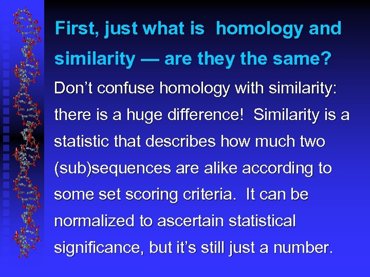 First, just what is homology and similarity — are they the same? Don't confuse