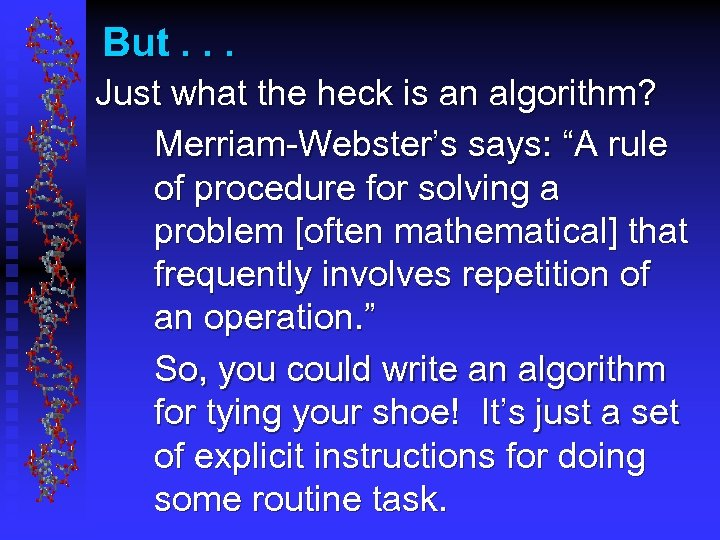 """But. . . Just what the heck is an algorithm? Merriam-Webster's says: """"A rule"""