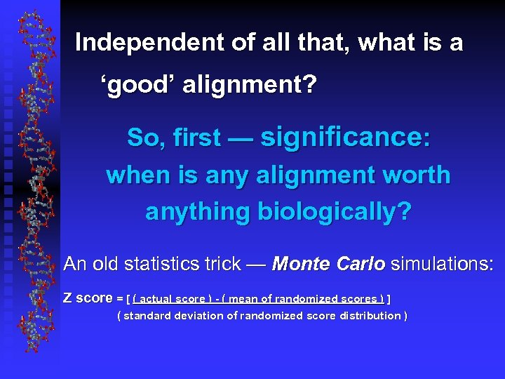 Independent of all that, what is a 'good' alignment? So, first — significance: when