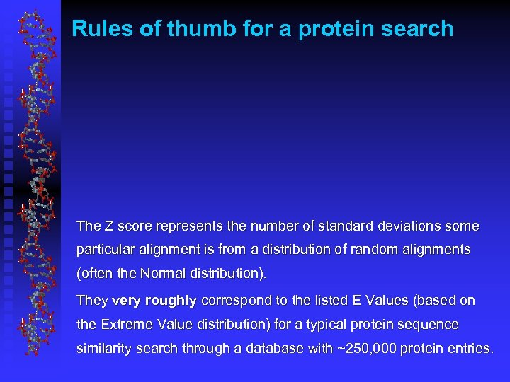 Rules of thumb for a protein search The Z score represents the number of
