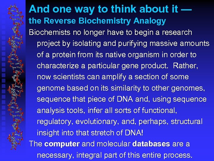 And one way to think about it — the Reverse Biochemistry Analogy Biochemists no