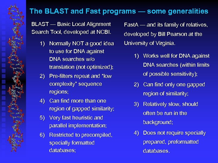 The BLAST and Fast programs — some generalities BLAST — Basic Local Alignment Search