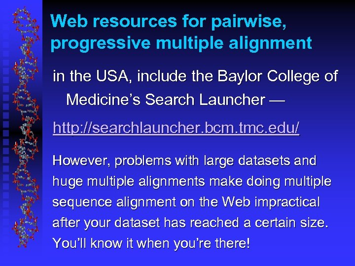 Web resources for pairwise, progressive multiple alignment in the USA, include the Baylor College