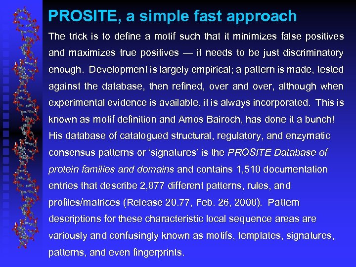 PROSITE, a simple fast approach The trick is to define a motif such that