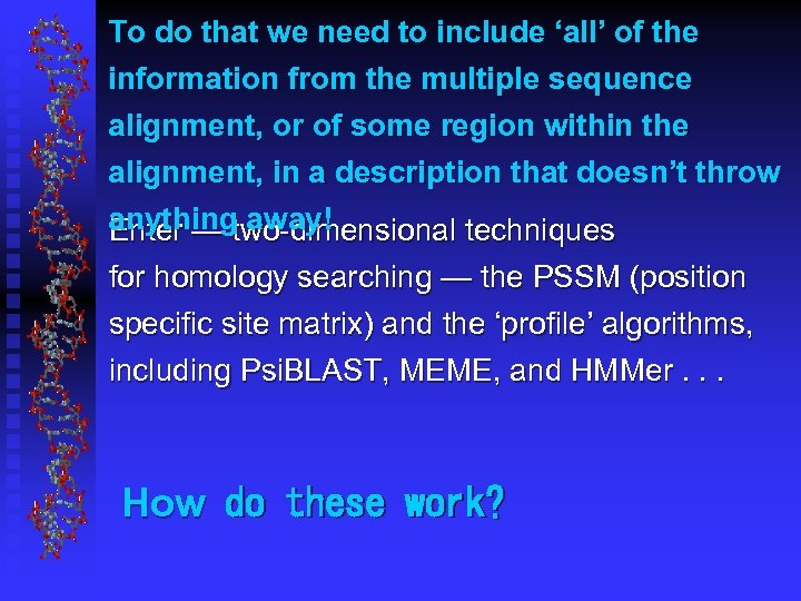 To do that we need to include 'all' of the information from the multiple