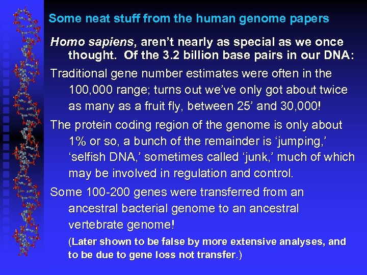 Some neat stuff from the human genome papers Homo sapiens, aren't nearly as special