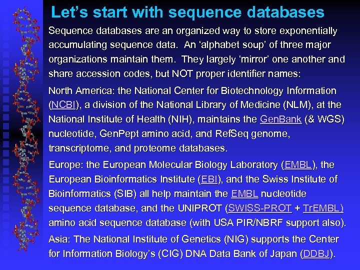 Let's start with sequence databases Sequence databases are an organized way to store exponentially