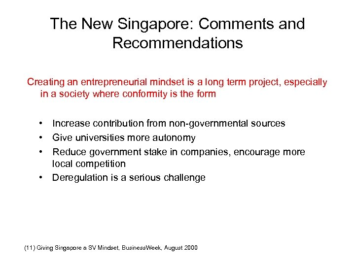 The New Singapore: Comments and Recommendations Creating an entrepreneurial mindset is a long term
