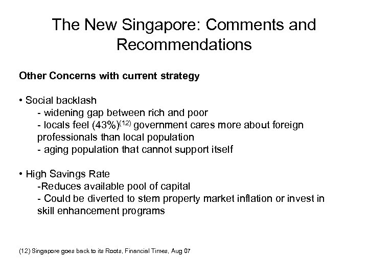 The New Singapore: Comments and Recommendations Other Concerns with current strategy • Social backlash