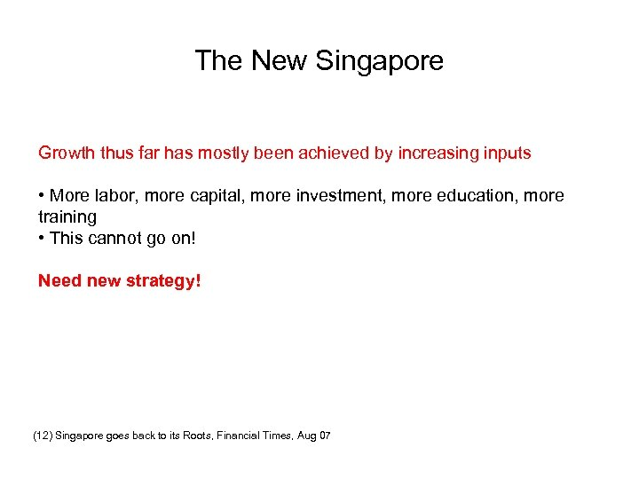 The New Singapore Growth thus far has mostly been achieved by increasing inputs •