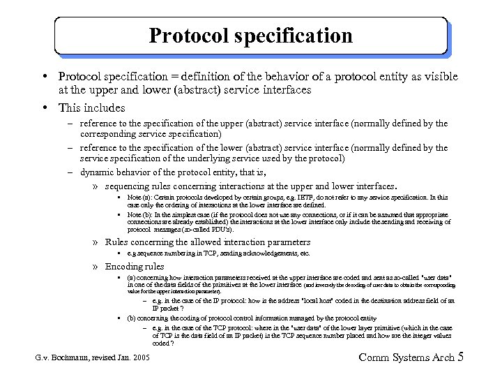 Protocol specification • Protocol specification = definition of the behavior of a protocol entity
