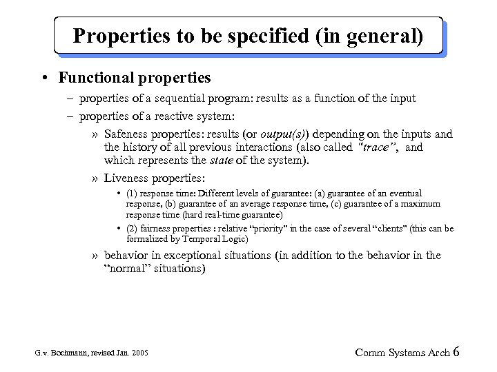 Properties to be specified (in general) • Functional properties – properties of a sequential