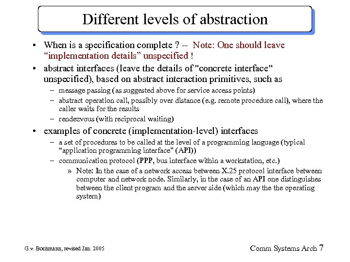 Different levels of abstraction • When is a specification complete ? -- Note: One