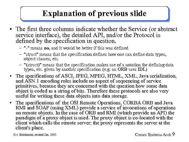 Explanation of previous slide • The first three columns indicate whether the Service (or