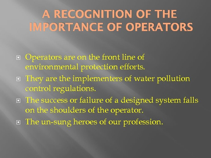 A RECOGNITION OF THE IMPORTANCE OF OPERATORS Operators are on the front line of