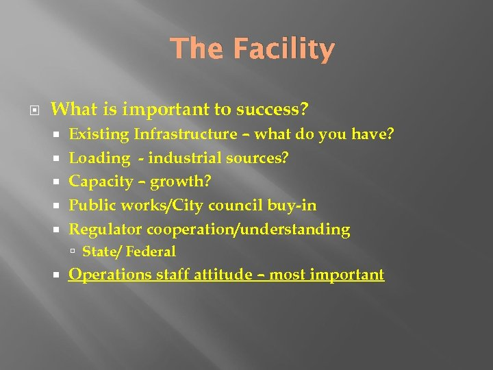 The Facility What is important to success? Existing Infrastructure – what do you have?
