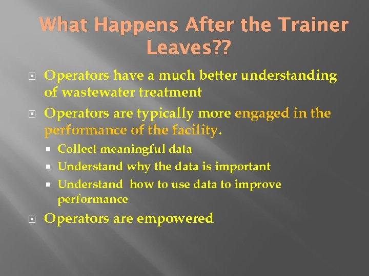 What Happens After the Trainer Leaves? ? Operators have a much better understanding of