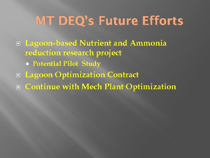 MT DEQ's Future Efforts Lagoon-based Nutrient and Ammonia reduction research project Potential Pilot Study